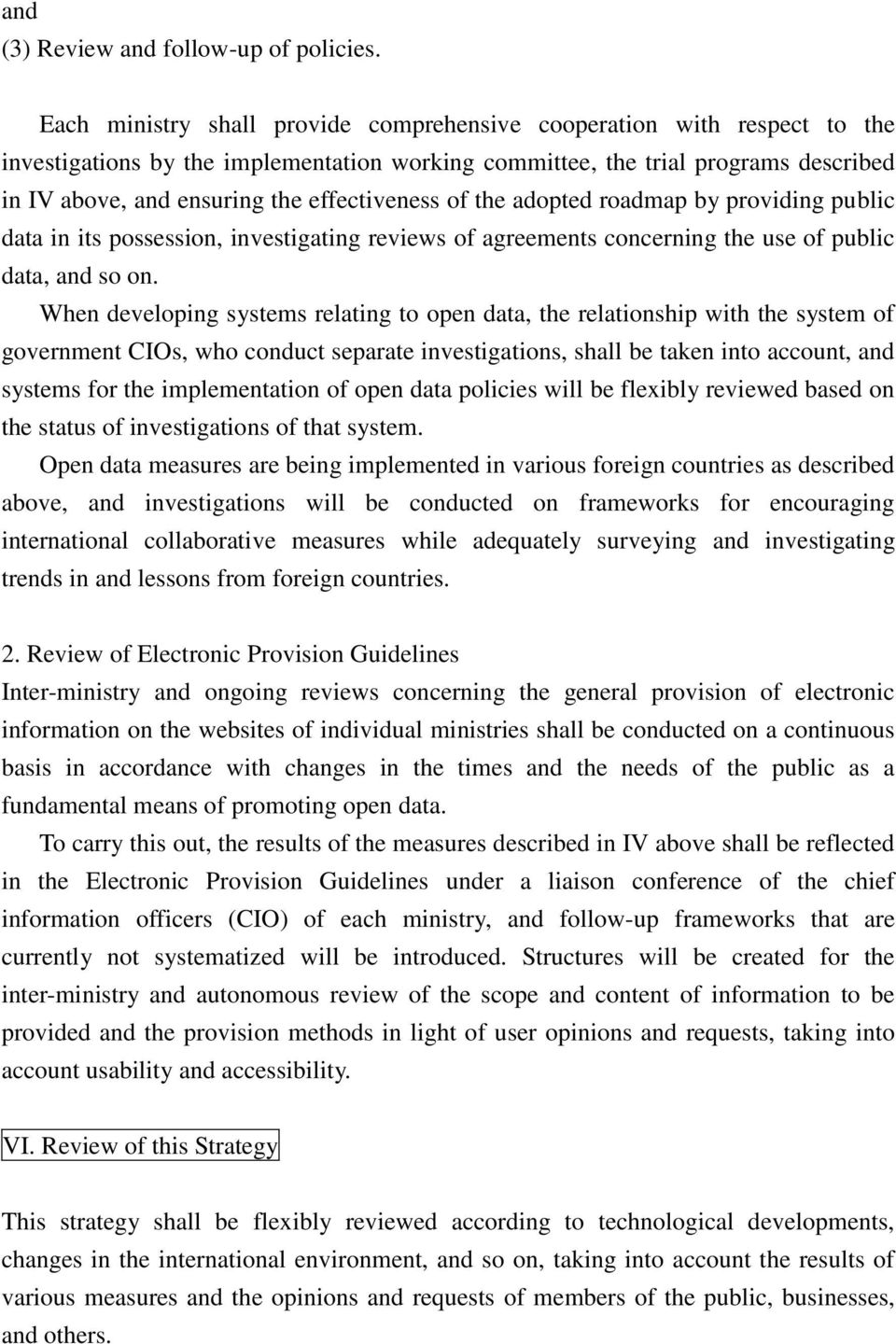 effectiveness of the adopted roadmap by providing public data in its possession, investigating reviews of agreements concerning the use of public data, and so on.