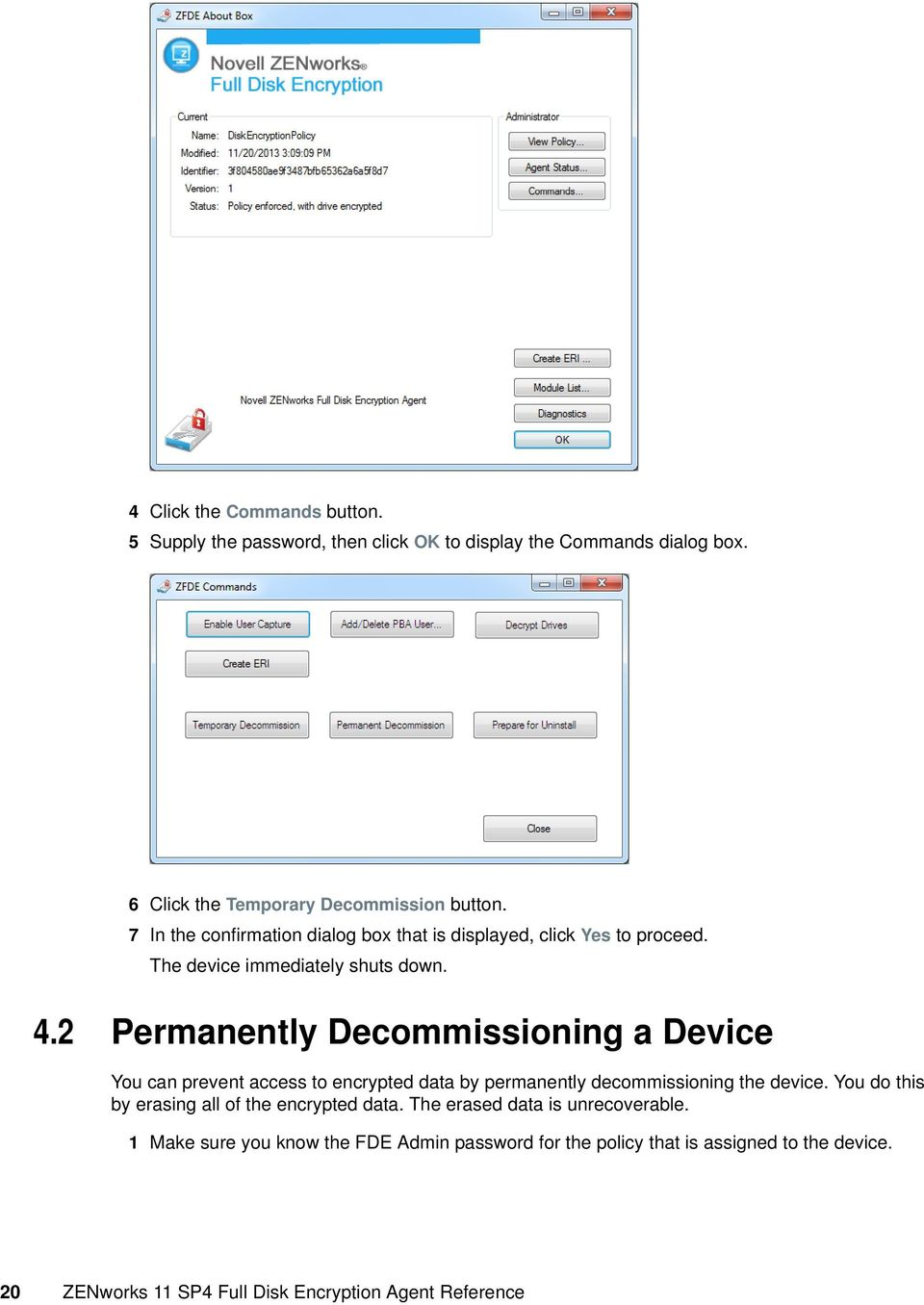 2 Permanently Decommissioning a Device You can prevent access to encrypted data by permanently decommissioning the device.