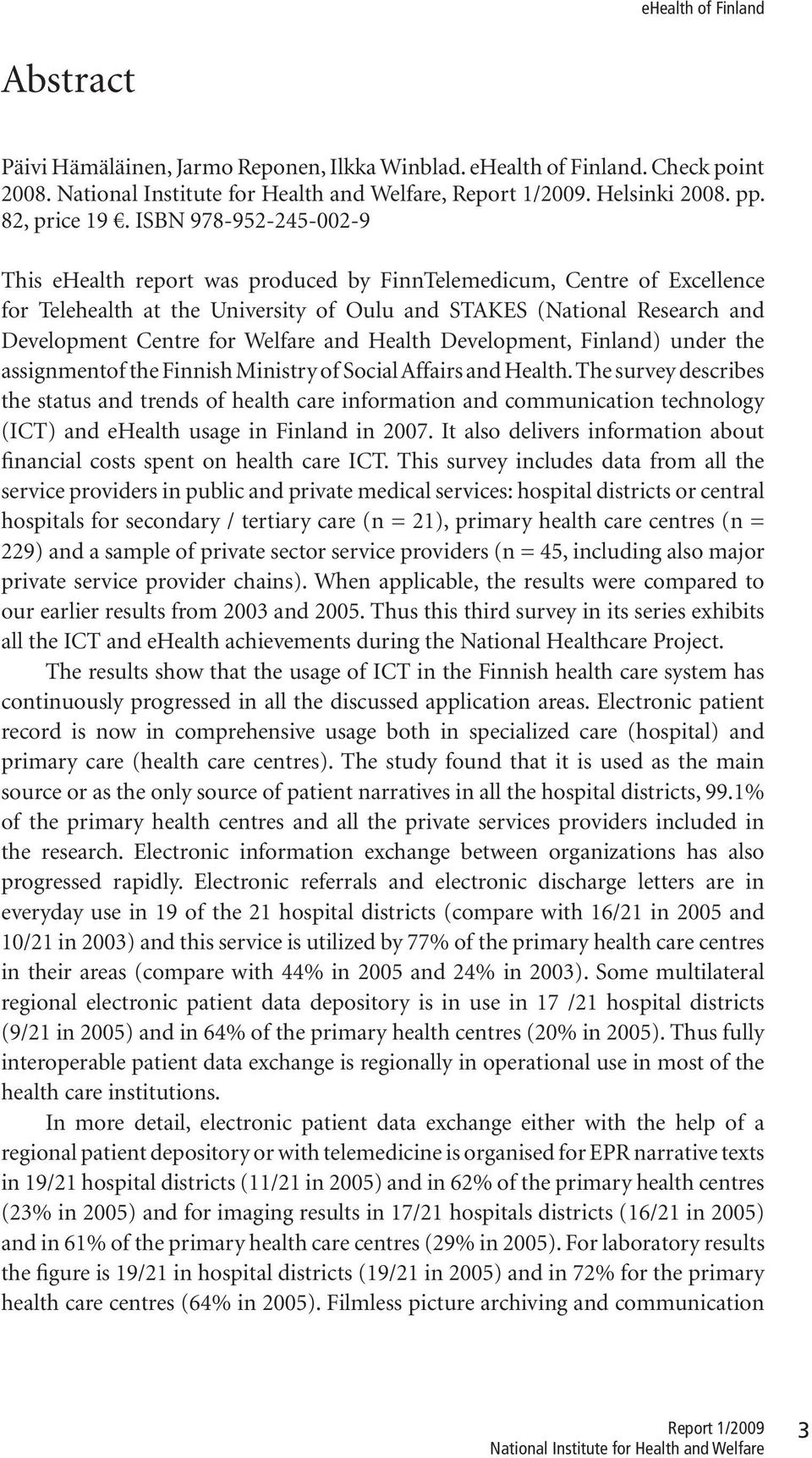 Welfare and Health Development, Finland) under the assignmentof the Finnish Ministry of Social Affairs and Health.