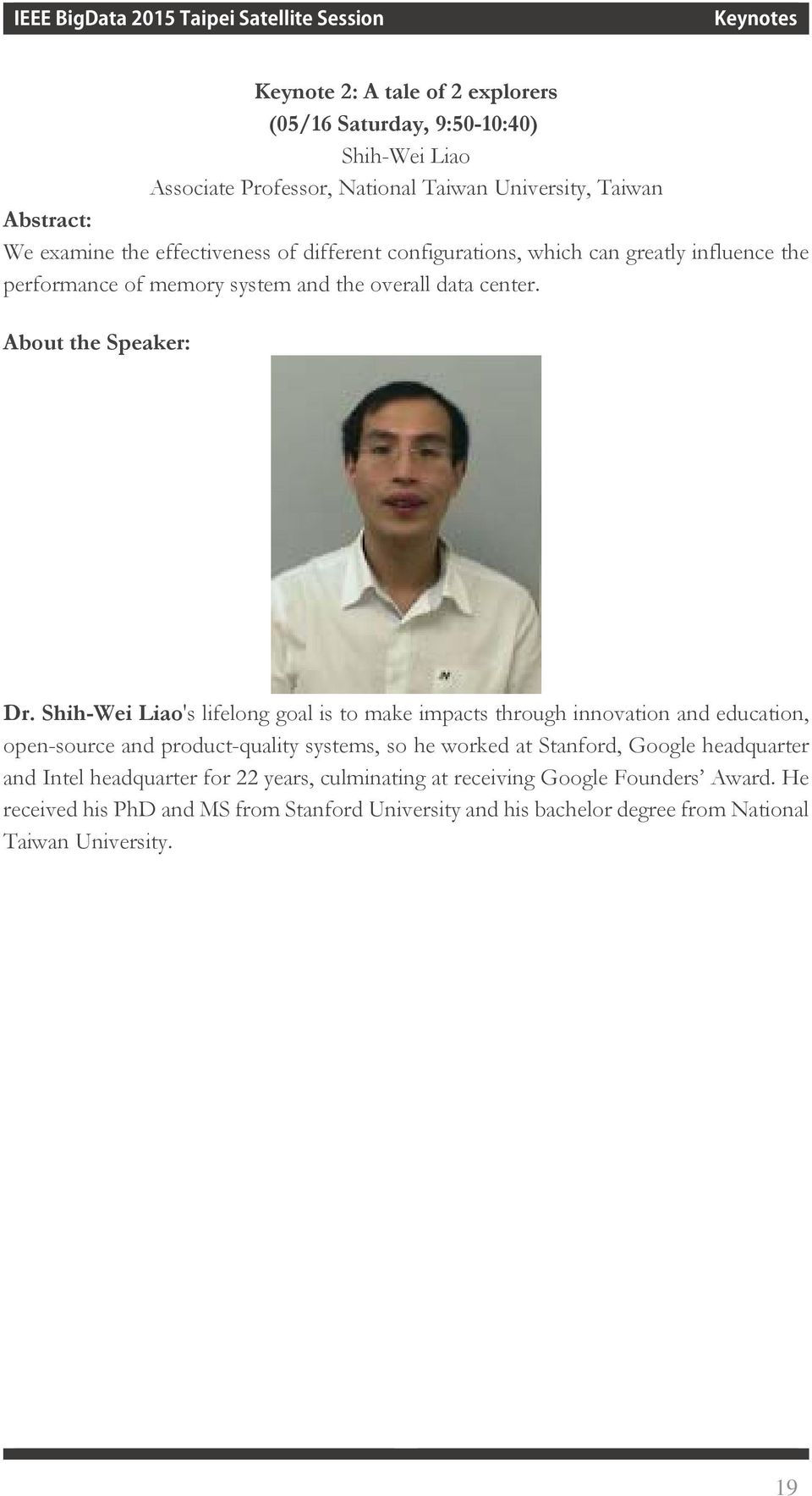 Shih-Wei Liao's lifelong goal is to make impacts through innovation and education, open-source and product-quality systems, so he worked at Stanford, Google headquarter
