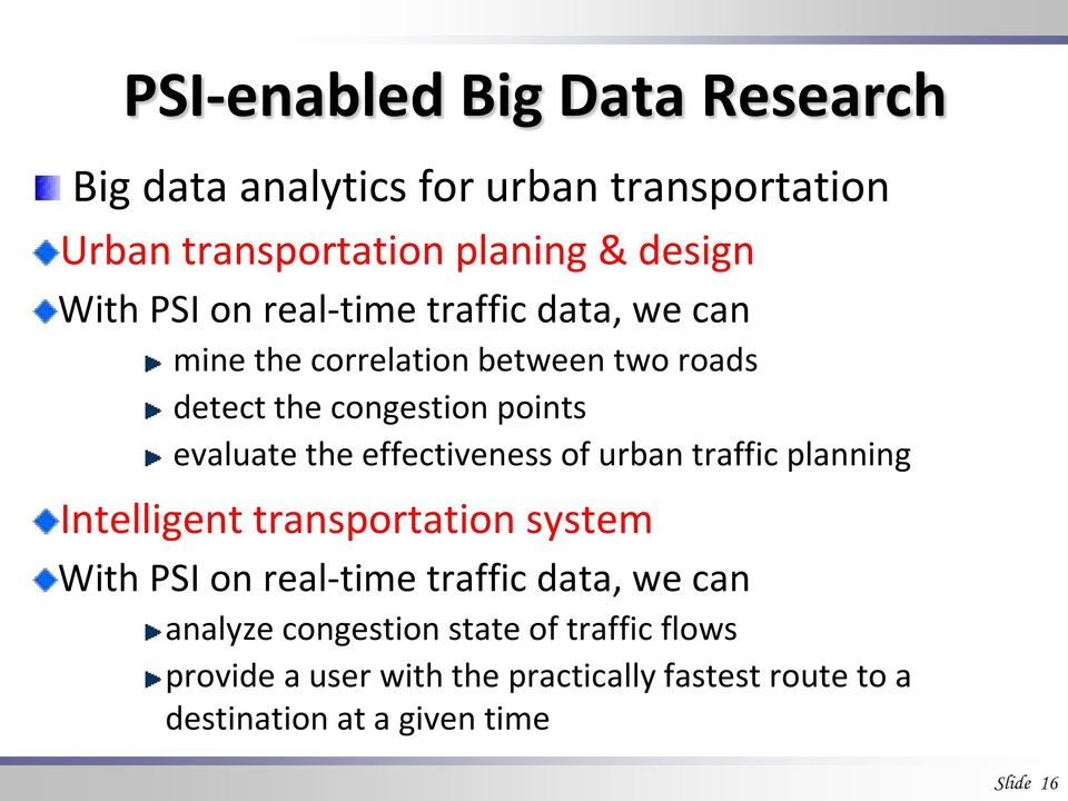 effectiveness of urban traffic planning Intelligent transportation system With PSI on real-time traffic data, we can