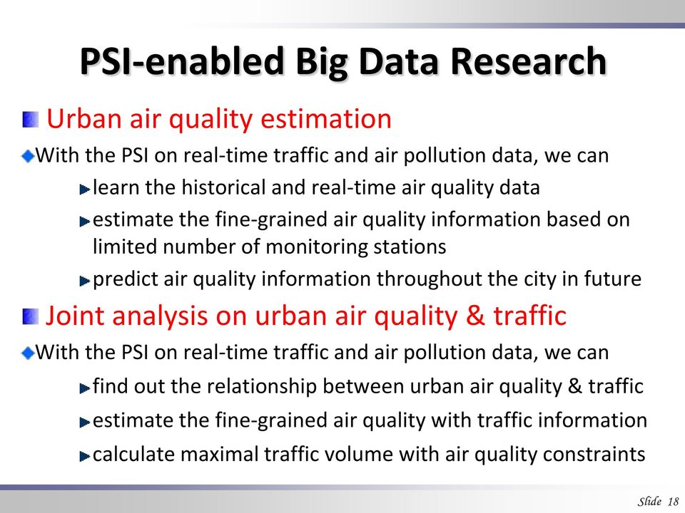 city in future Joint analysis on urban air quality & traffic With the PSI on real-time traffic and air pollution data, we can find out the relationship between