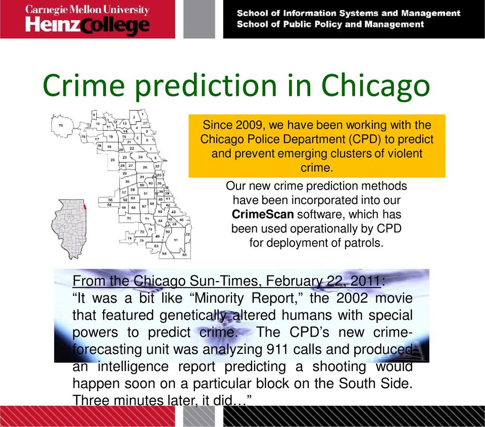 From the Chicago Sun-Times, February 22, 2011: It was a bit like Minority Report, the 2002 movie that featured genetically altered humans with special powers to predict