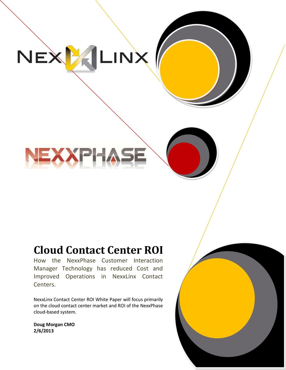 NexxLinx Contact Center ROI White Paper will focus primarily on the cloud