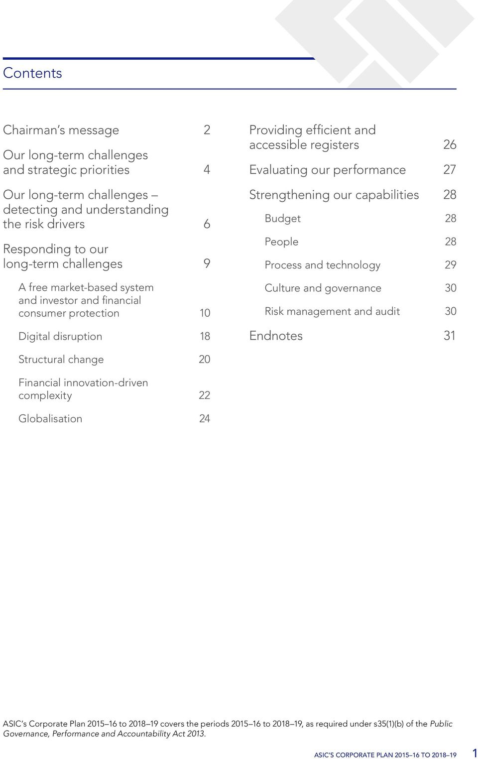 capabilities 28 Budget 28 People 28 Process and technology 29 Culture and governance 30 Risk management and audit 30 Endnotes 31 Structural change 20 Financial innovation-driven complexity 22