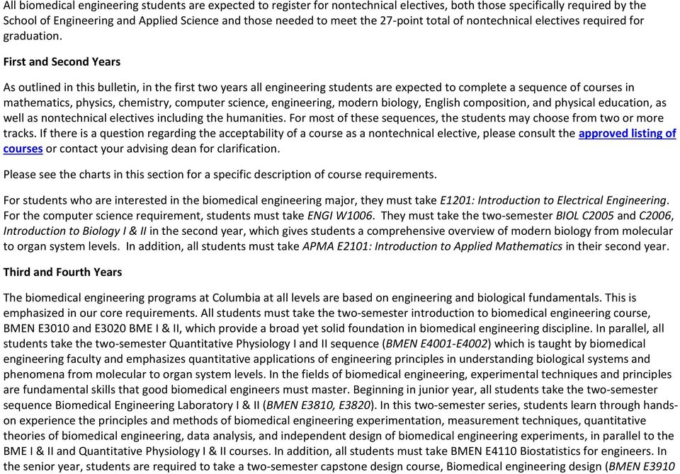 First and Second Years As outlined in this bulletin, in the first two years all engineering students are expected to complete a sequence of courses in mathematics, physics, chemistry, computer