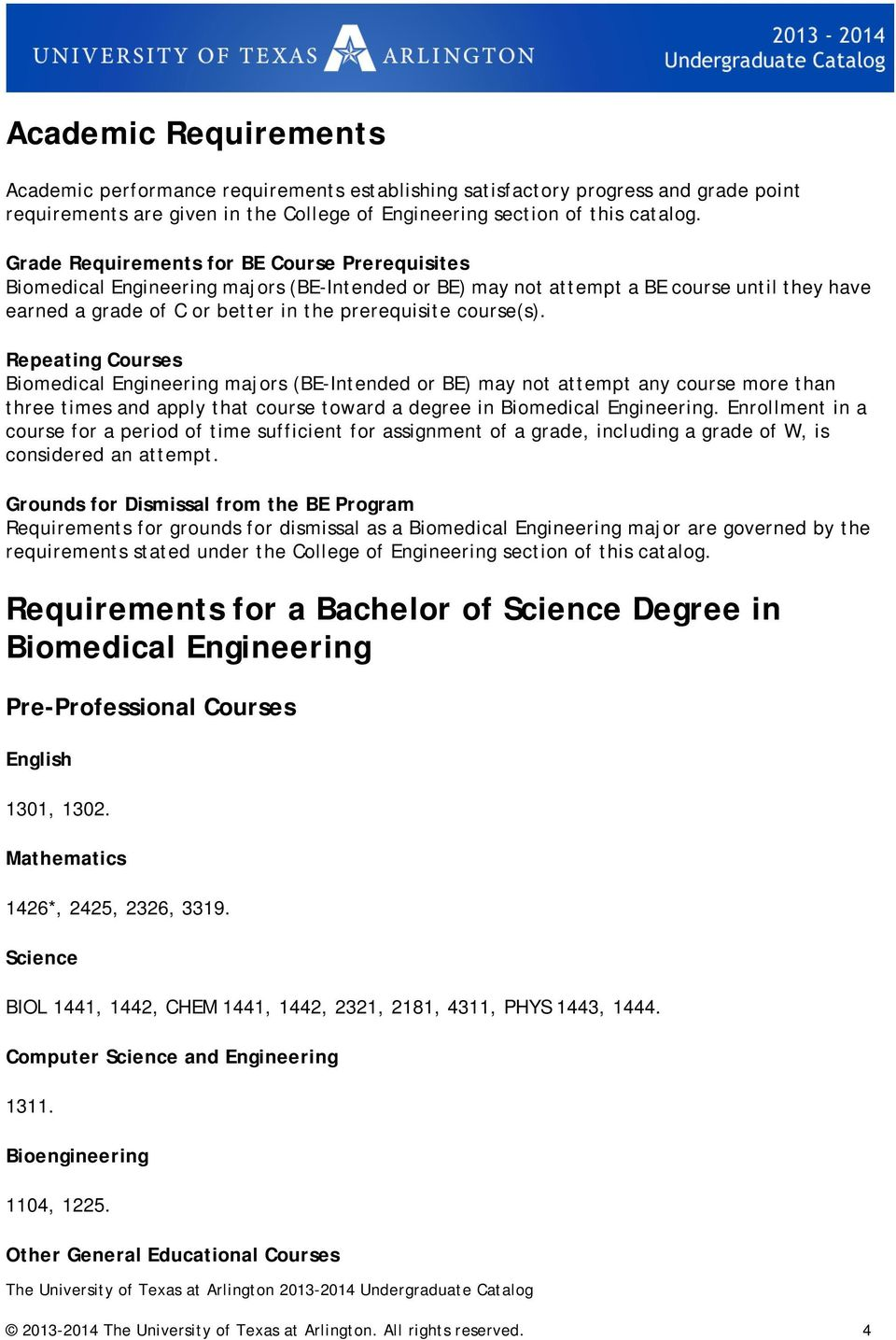 course(s). Repeating Courses Biomedical Engineering majors (BE-Intended or BE) may not attempt any course more than three times and apply that course toward a degree in Biomedical Engineering.