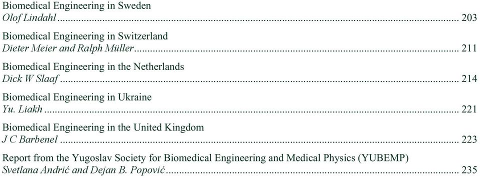 .. 211 Biomedical Engineering in the Netherlands Dick W Slaaf... 214 Biomedical Engineering in Ukraine Yu.
