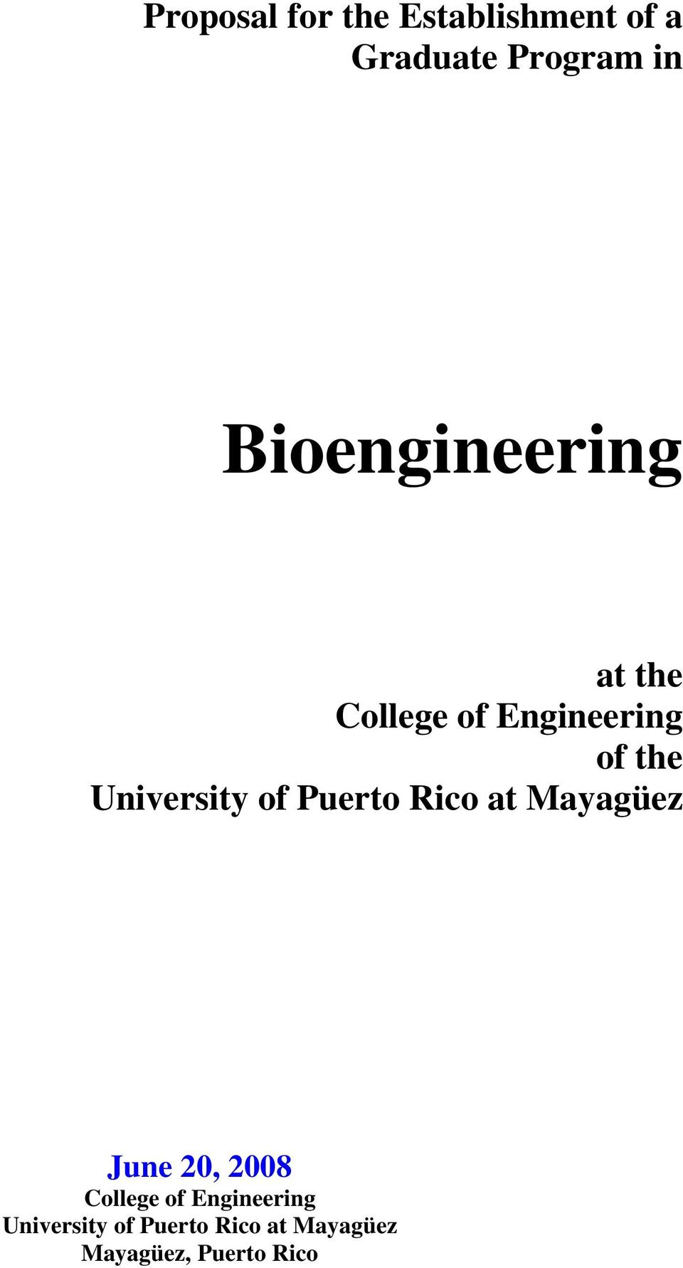 University of Puerto Rico at Mayagüez June 20, 2008 College