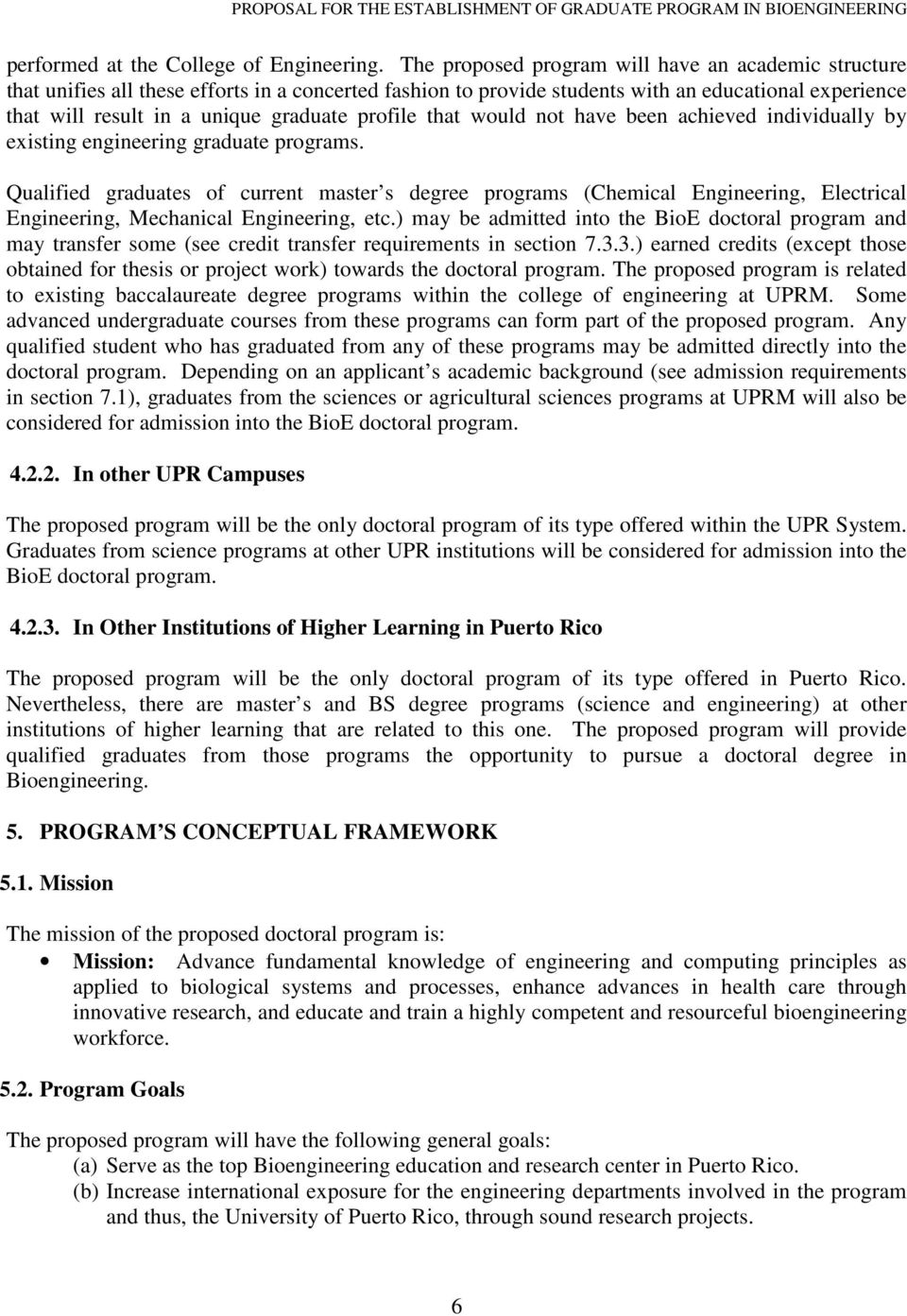 profile that would not have been achieved individually by existing engineering graduate programs.