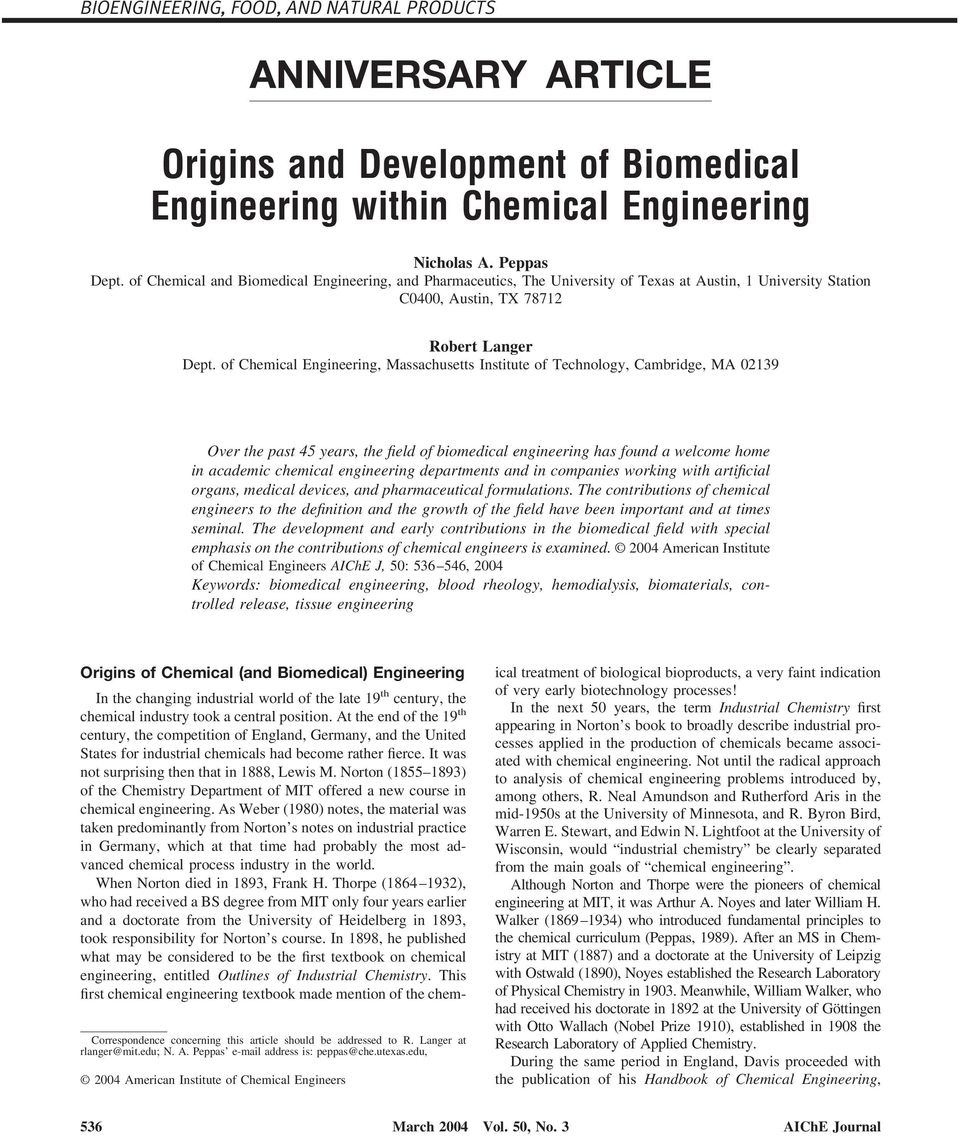 of Chemical Engineering, Massachusetts Institute of Technology, Cambridge, MA 02139 Over the past 45 years, the field of biomedical engineering has found a welcome home in academic chemical