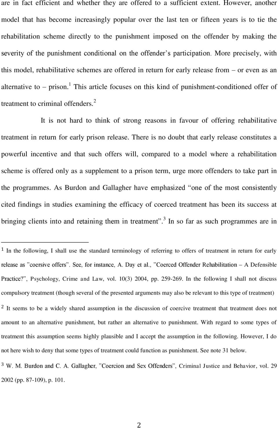 severity of the punishment conditional on the offender s participation.