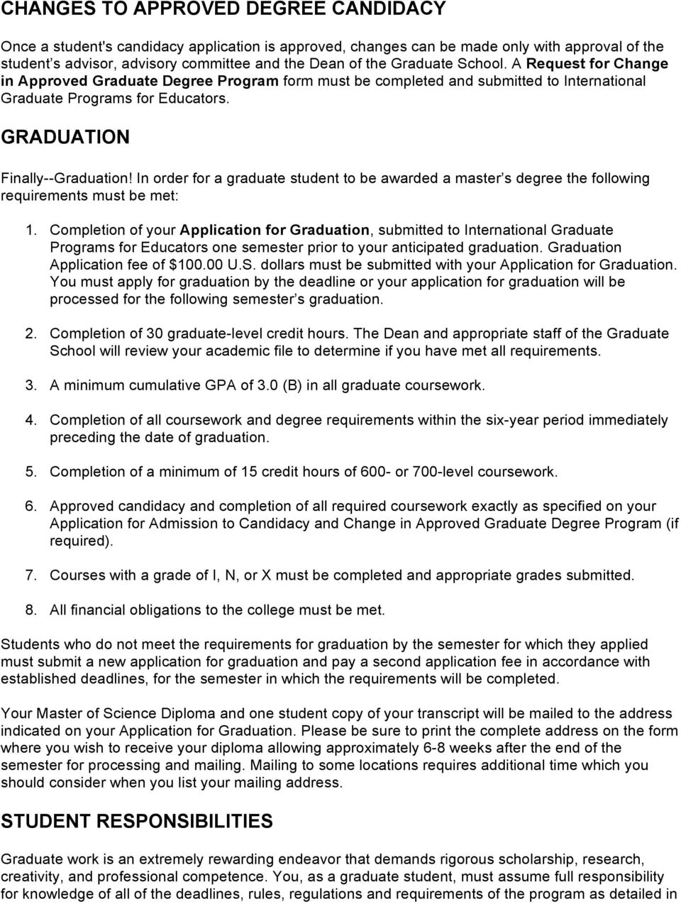 In order for a graduate student to be awarded a master s degree the following requirements must be met: 1.