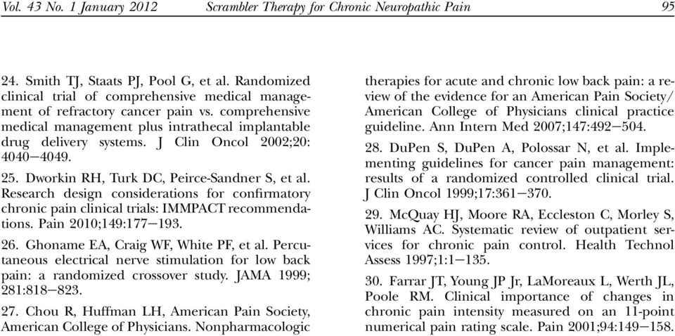J Clin Oncol 2002;20: 4040e4049. 25. Dworkin RH, Turk DC, Peirce-Sandner S, et al. Research design considerations for confirmatory chronic pain clinical trials: IMMPACT recommendations.
