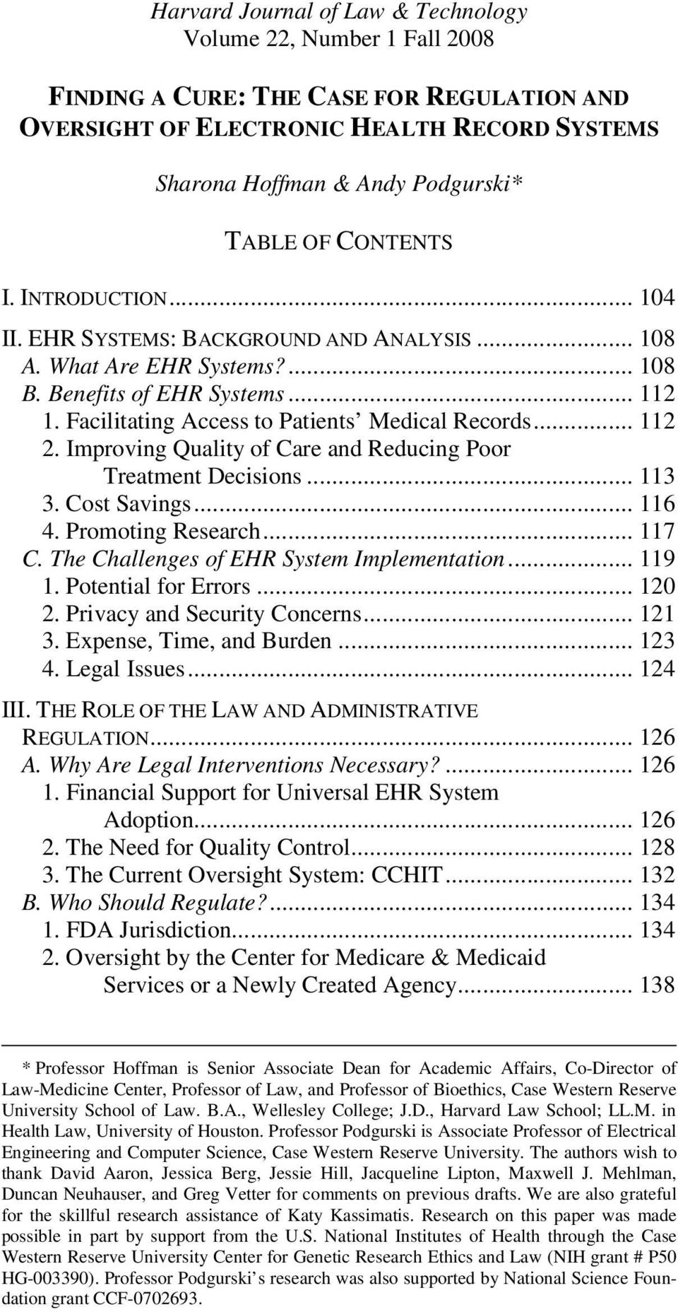 .. 112 2. Improving Quality of Care and Reducing Poor Treatment Decisions... 113 3. Cost Savings... 116 4. Promoting Research... 117 C. The Challenges of EHR System Implementation... 119 1.