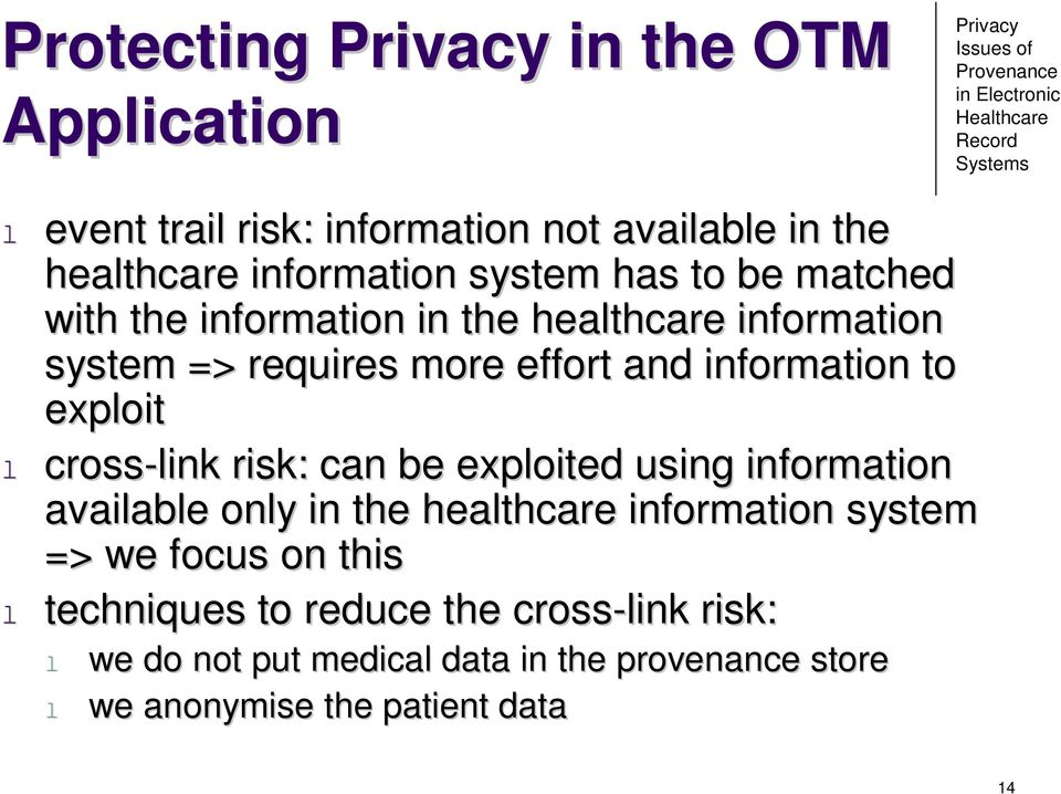 cross-link risk: can be exploited using information available only in the healthcare information system => we focus on this l