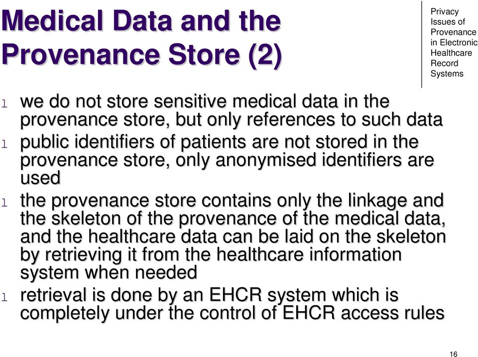 linkage and the skeleton of the provenance of the medical data, and the healthcare data can be laid on the skeleton by retrieving it from the