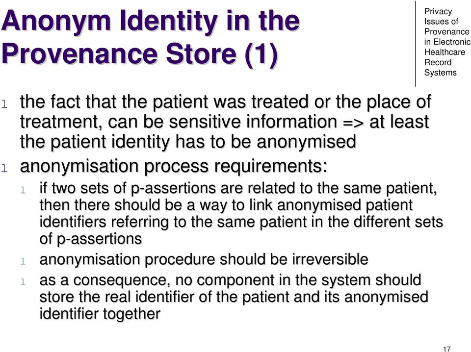 there should be a way to link anonymised patient identifiers referring to the same patient in the different sets of p-assertionsp l anonymisation