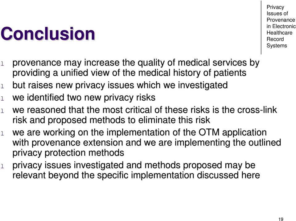 and proposed methods to eliminate this risk l we are working on the implementation of the OTM application with provenance extension and we are