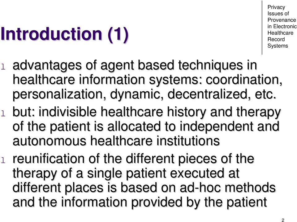 l but: indivisible healthcare history and therapy of the patient is allocated to independent and autonomous