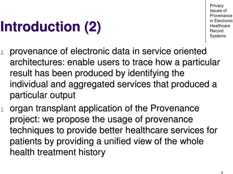 particular output l organ transplant application of the project: we propose the usage of provenance techniques