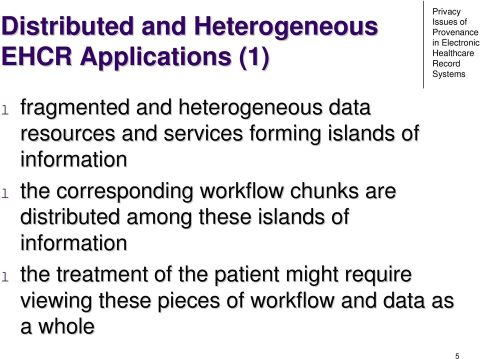 corresponding workflow chunks are distributed among these islands of information