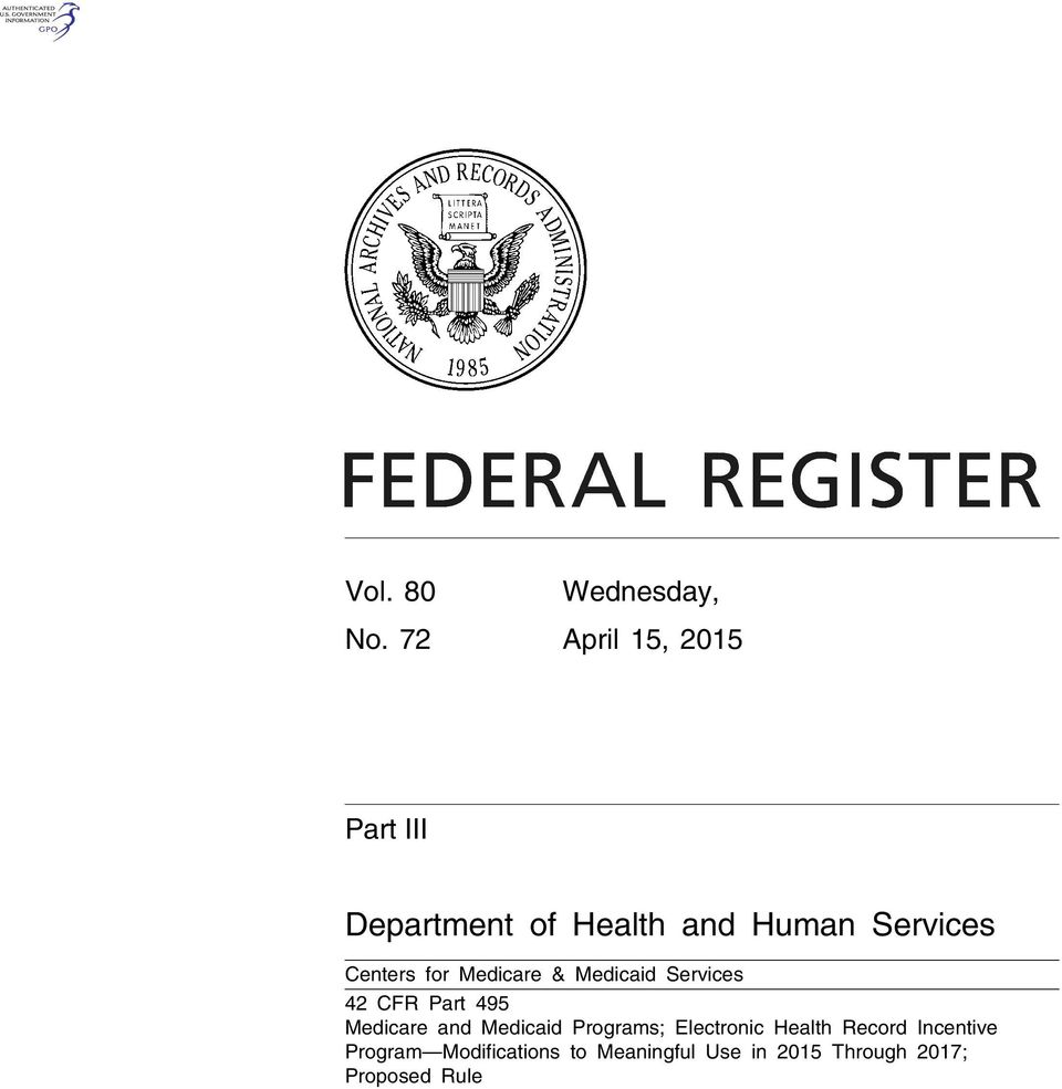 Services 42 CFR Part 495 Medicare and Medicaid Programs; Electronic Health Record Incentive Program