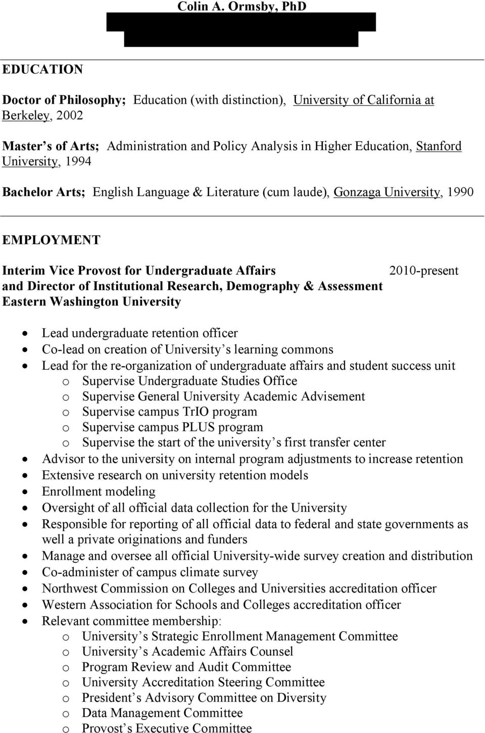 University, 1994 Bachelor Arts; English Language & Literature (cum laude), Gonzaga University, 1990 EMPLOYMENT Interim Vice Provost for Undergraduate Affairs and Director of Institutional Research,