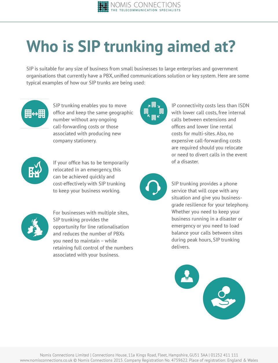 Here are some typical examples of how our SIP trunks are being used: SIP trunking enables you to move office and keep the same geographic number without any ongoing call-forwarding costs or those