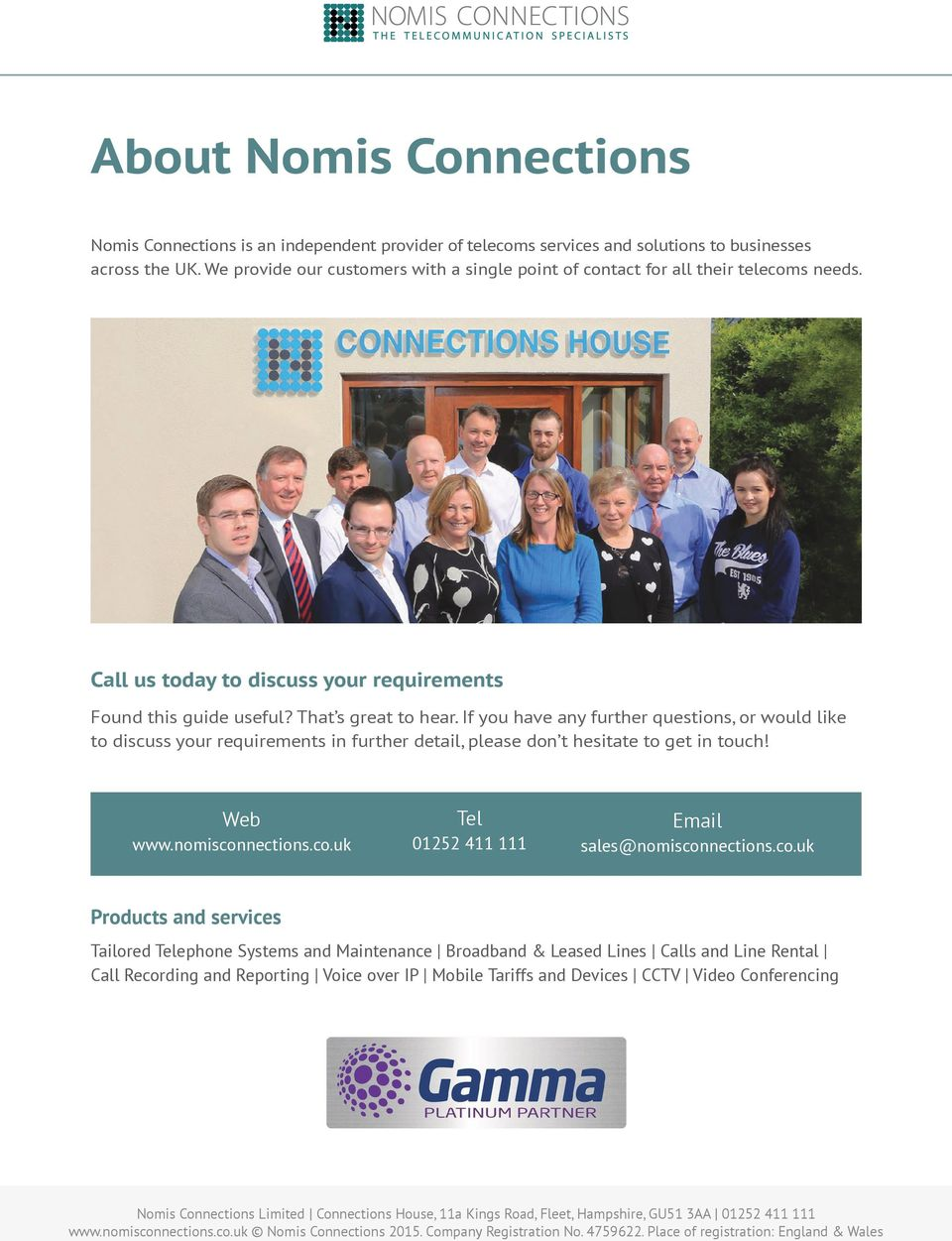 If you have any further questions, or would like to discuss your requirements in further detail, please don t hesitate to get in touch! Web www.nomiscon