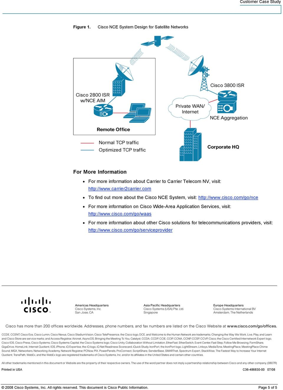 com/go/nce For more information on Cisco Wide-Area Application Services, visit: http://www.cisco.