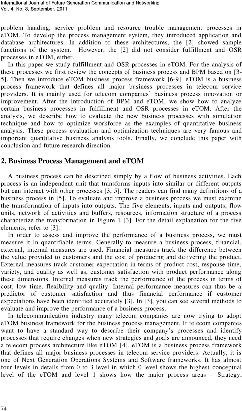 In this paper we study fulfillment and OSR processes in etom. For the analysis of these processes we first review the concepts of business process and BPM based on [3-5].