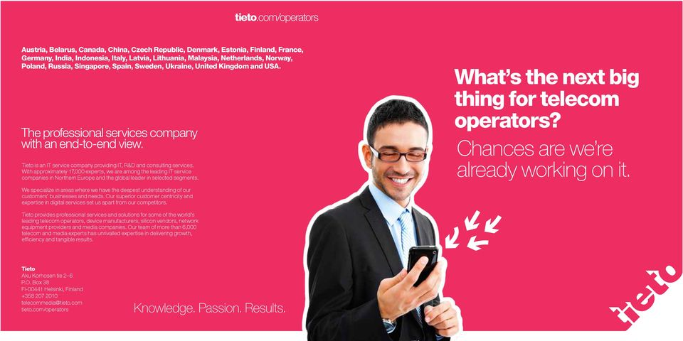 Singapore, Spain, Sweden, Ukraine, United Kingdom and USA. The professional services company with an end-to-end view. Tieto is an IT service company providing IT, R&D and consulting services.
