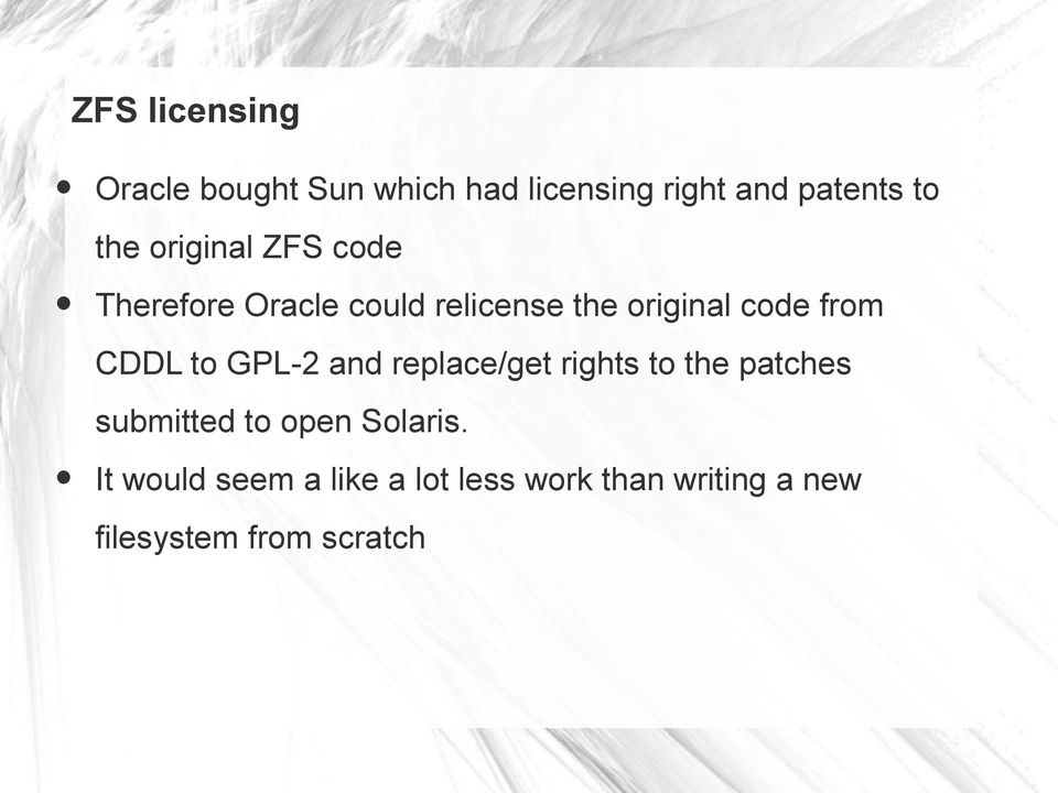 CDDL to GPL-2 and replace/get rights to the patches submitted to open Solaris.