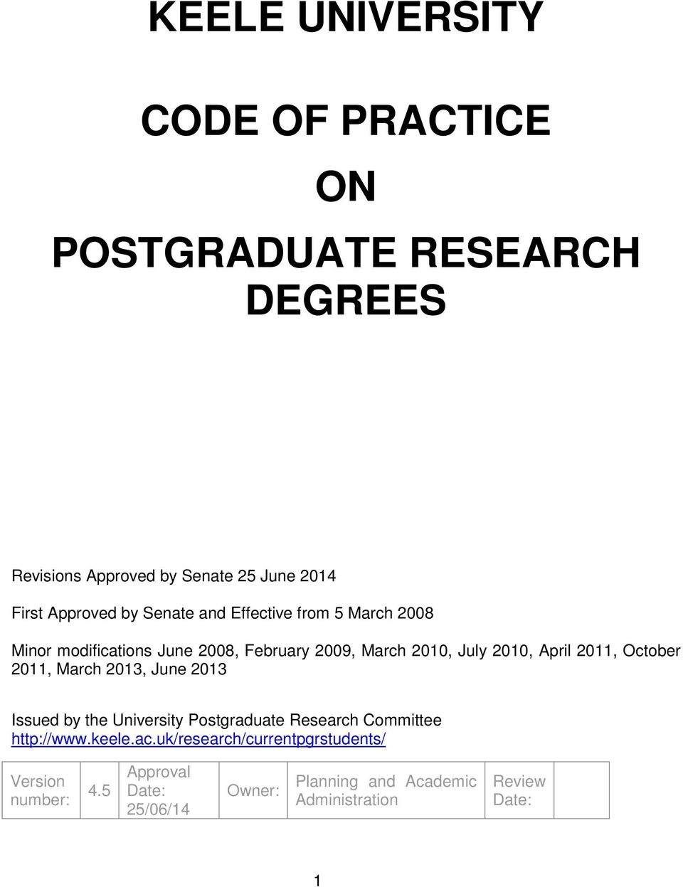 October 2011, March 2013, June 2013 Issued by the University Postgraduate Research Committee http://www.keele.ac.