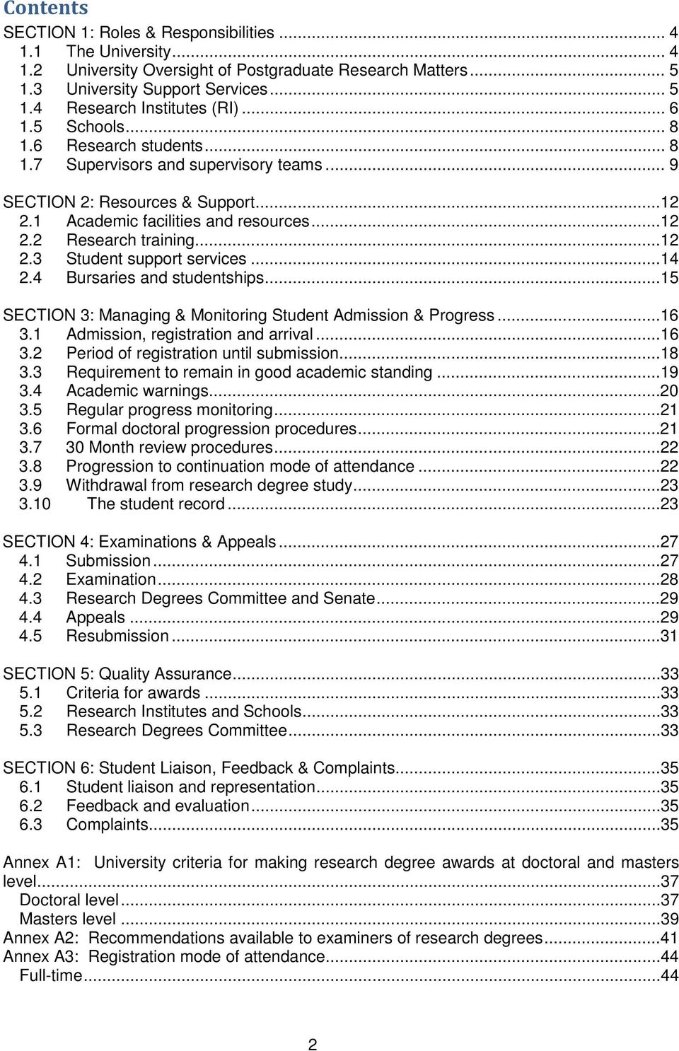 ..14 2.4 Bursaries and studentships...15 SECTION 3: Managing & Monitoring Student Admission & Progress...16 3.1 Admission, registration and arrival...16 3.2 Period of registration until submission.