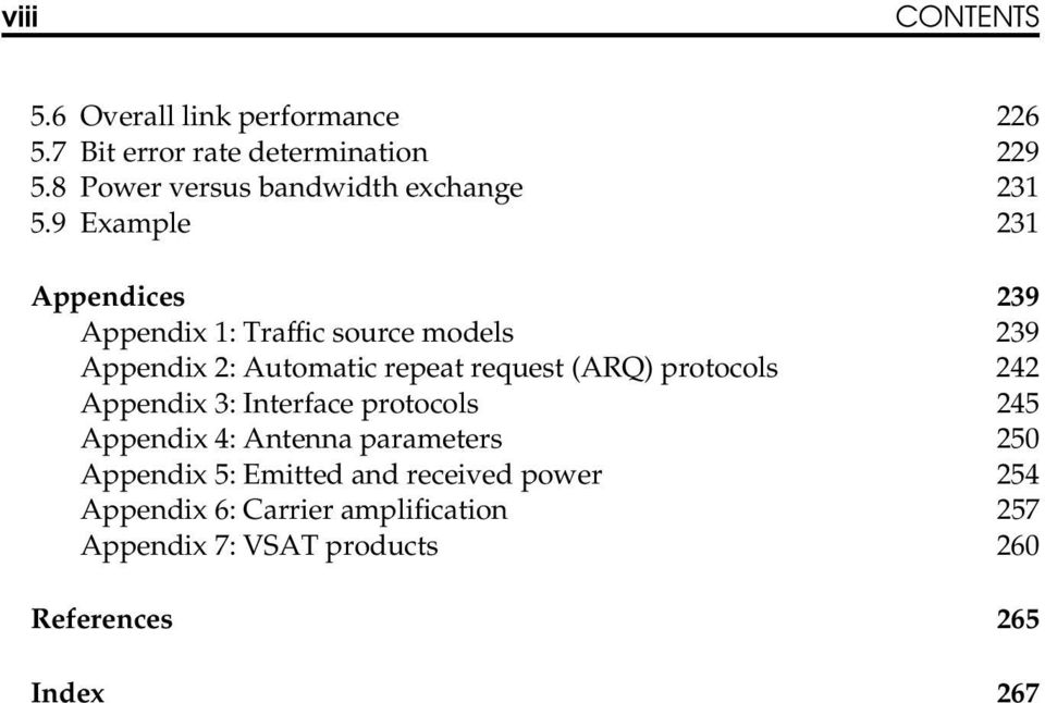 9 Example 231 Appendices 239 Appendix 1: Traffic source models 239 Appendix 2: Automatic repeat request (ARQ)