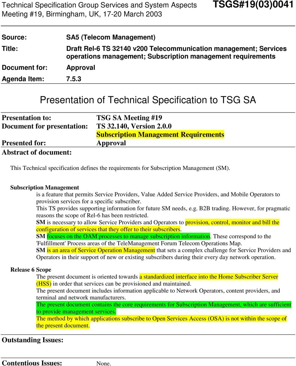 3 Presentation of Technical Specification to TSG SA Presentation to: TSG SA Meeting #19 Document for presentation: TS 32.140,