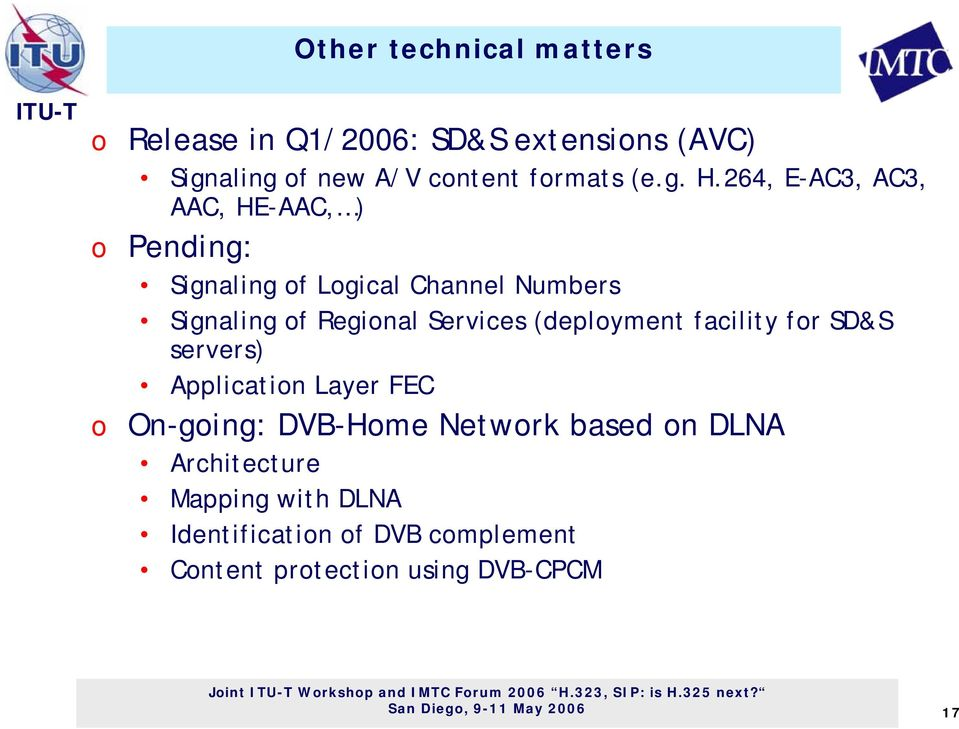 (deplyment facility fr SD&S servers) Applicatin Layer FEC On-ging: DVB-Hme Netwrk based n DLNA