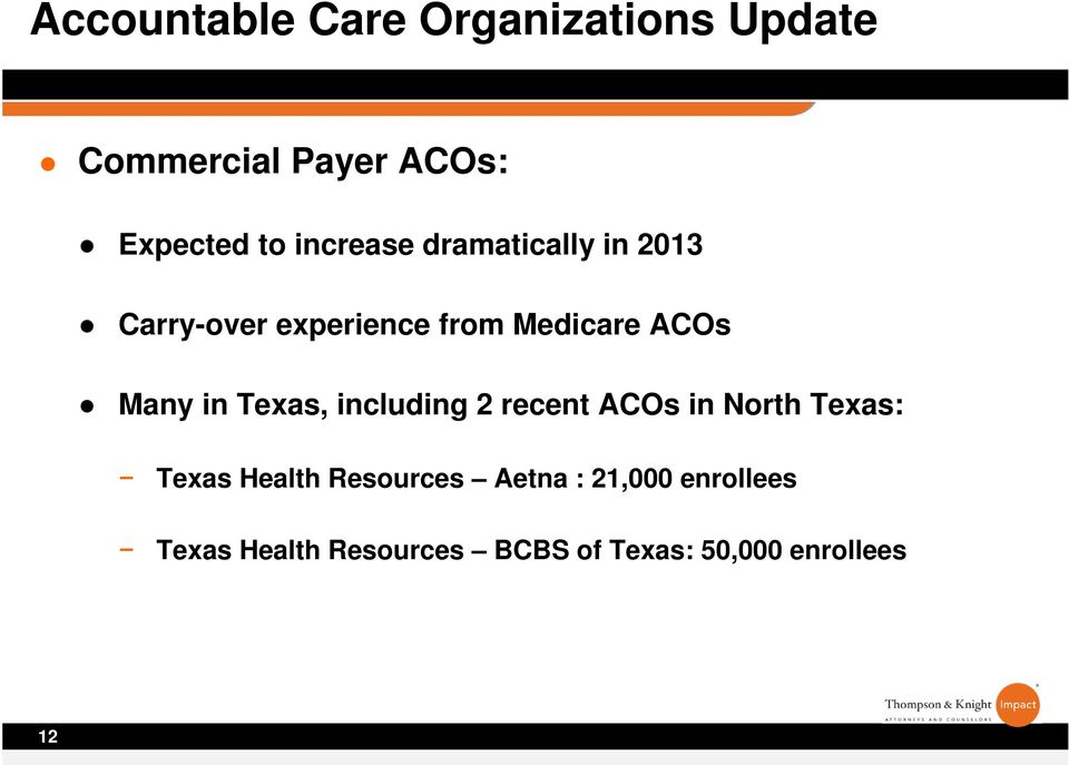in Texas, including 2 recent ACOs in North Texas: Texas Health Resources