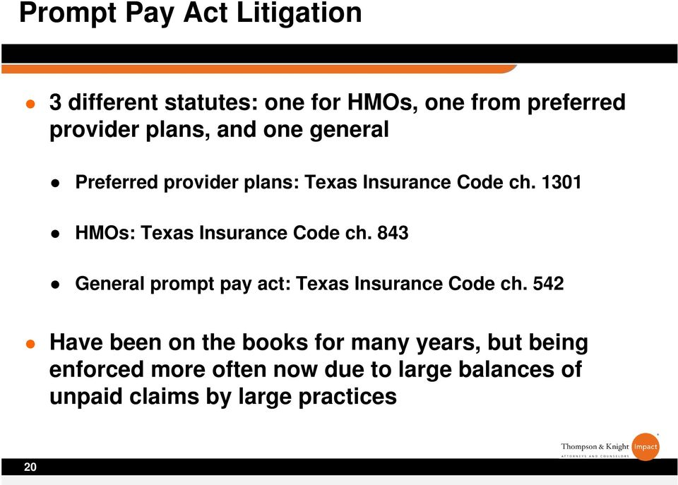 1301 HMOs: Texas Insurance Code ch. 843 General prompt pay act: Texas Insurance Code ch.