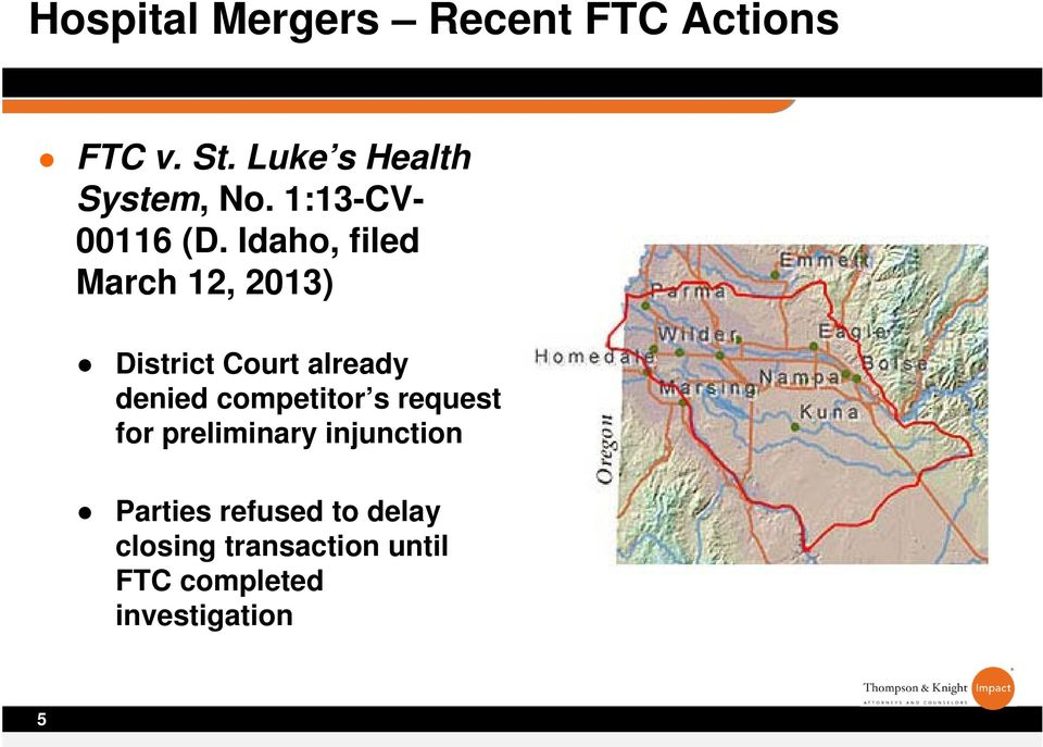 Idaho, filed March 12, 2013) District Court already denied competitor