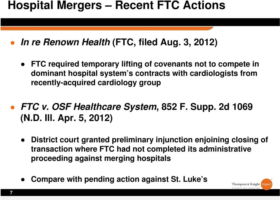 recently-acquired cardiology group FTC v. OSF Healthcare System, 852 F. Supp. 2d 1069 (N.D. Ill. Apr.