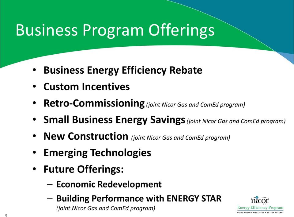 Nicor Gas and ComEd program) 8 New Construction (joint Nicor Gas and ComEd program) Emerging