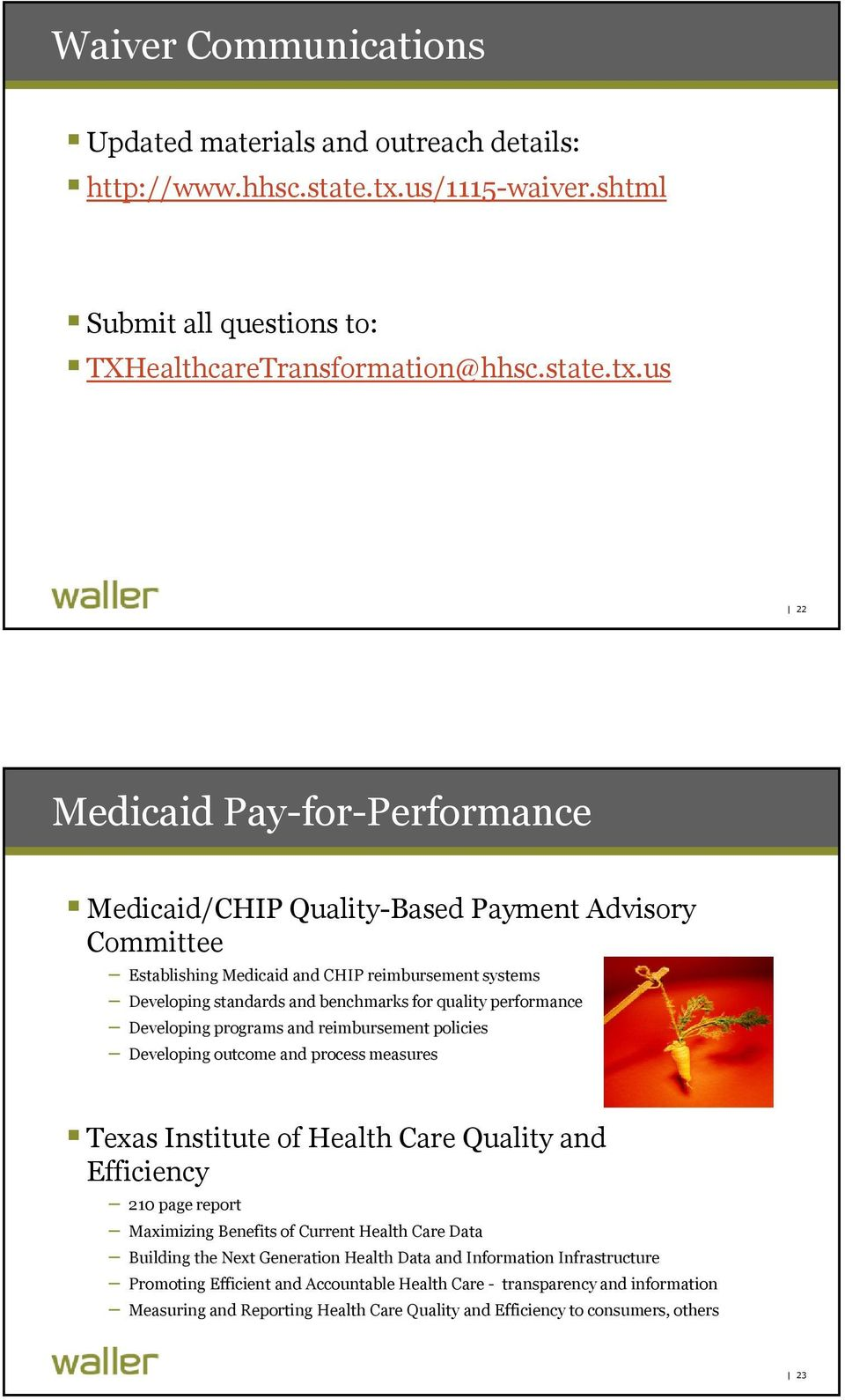 us 22 Medicaid Pay-for-Performance Medicaid/CHIP Quality-Based Payment Advisory Committee Establishing Medicaid and CHIP reimbursement systems Developing standards and benchmarks for quality
