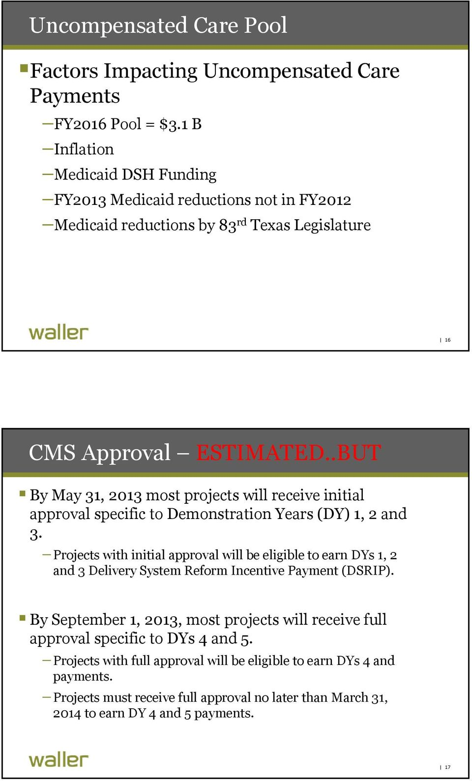 .BUT By May 31, 2013 most projects will receive initial approval specific to Demonstration Years (DY) 1, 2 and 3.