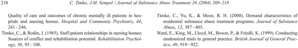 Rehabilitation Psychology, 30, 93 108. Timko, C., Yu, K., & Moos, R. H. (2000). Demand characteristics of residential substance abuse treatment programs.