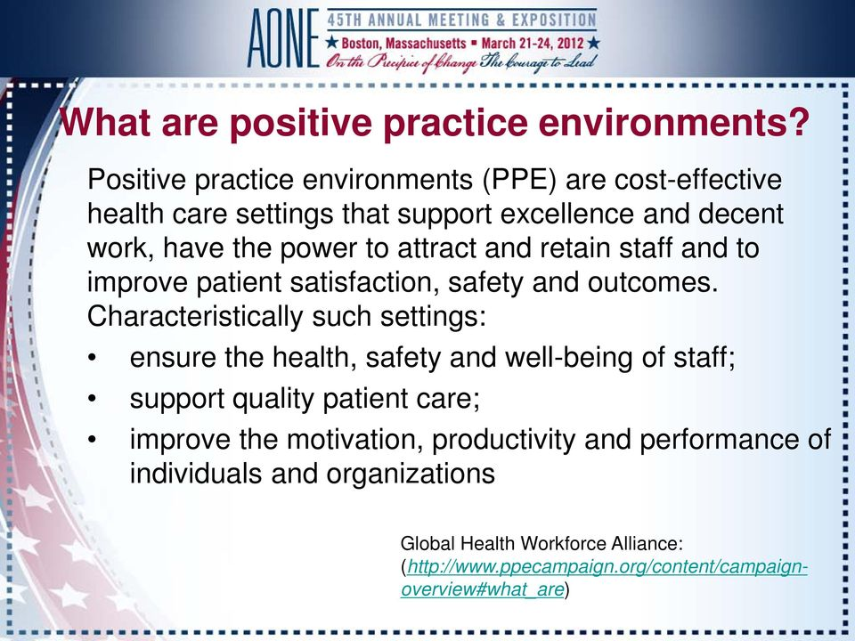 attract and retain staff and to improve patient satisfaction, safety and outcomes.