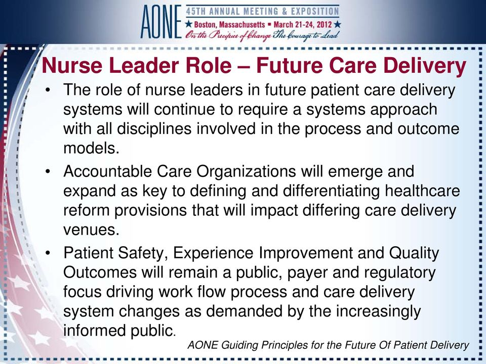 Accountable Care Organizations will emerge and expand as key to defining and differentiating healthcare reform provisions that will impact differing care delivery