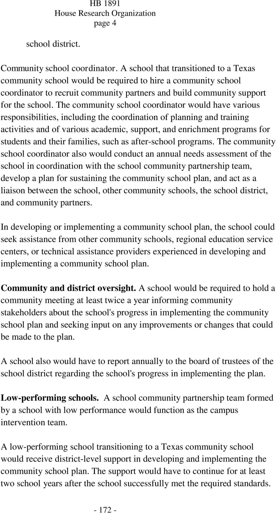 The community school coordinator would have various responsibilities, including the coordination of planning and training activities and of various academic, support, and enrichment programs for